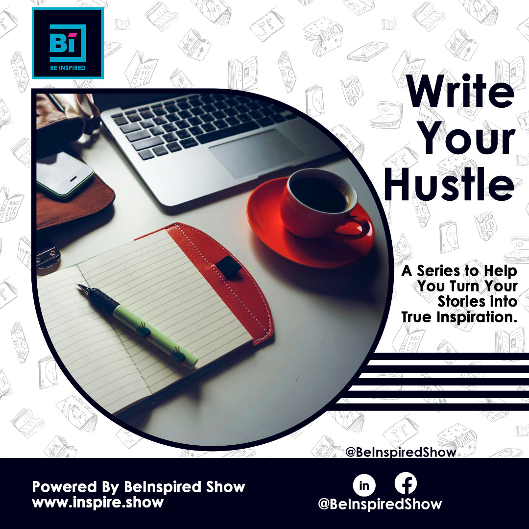 Write your hustle series with Mercy Omoregie on BeInspired Show